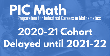 PIC Math 2020-21 Cohort Postponed