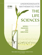 Undergraduate Mathematics for the Life Sciences: Models, Processes, and Directions