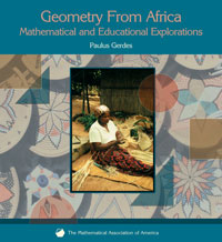 Geometry from Africa: Mathematical and Educational Explorations