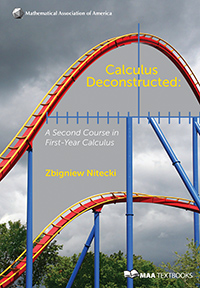Calculus Deconstructed: A Second Course in First-Year Calculus