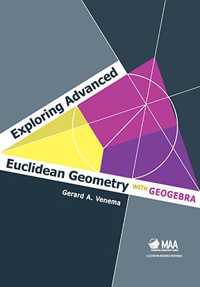 Exploring Advanced Euclidean Geometry with GeoGebra | Mathematical ...