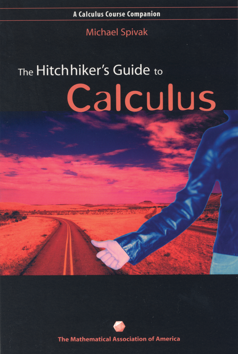The Hitchhiker's Guide to Calculus