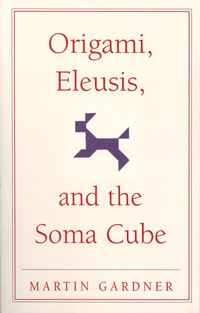 Origami, Eleusis, and the Soma Cube