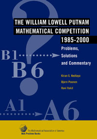 The William Putnam Mathematical Competition 1985-2000: Problems, Solutions and Commentary