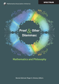 Proofs and Other Dilemmas: Mathematics and Philosophy