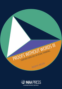 Proof Without Words III: Further Exercises in Visual Thinking