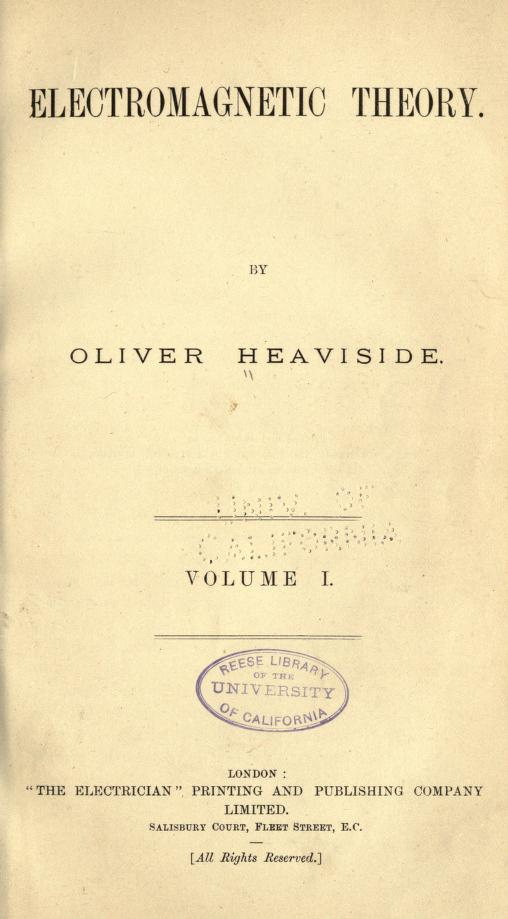 Title page from the 1893 volume I of Oliver Heaviside's Electromagnetic Theory.