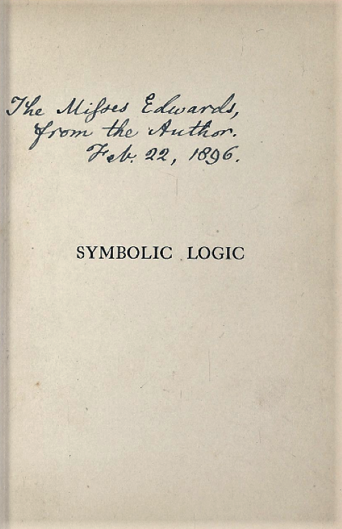 Hand written dedication by author on page of Symbolic Logic, Part I by Lewis Carroll/Charles Dodgson, 1896