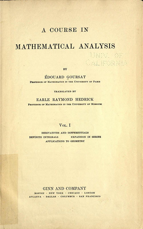 Title page of Volume one of A Course in Mathematical Analysis (English translation of Goursat's Course d'analyse mathematique from 1904)
